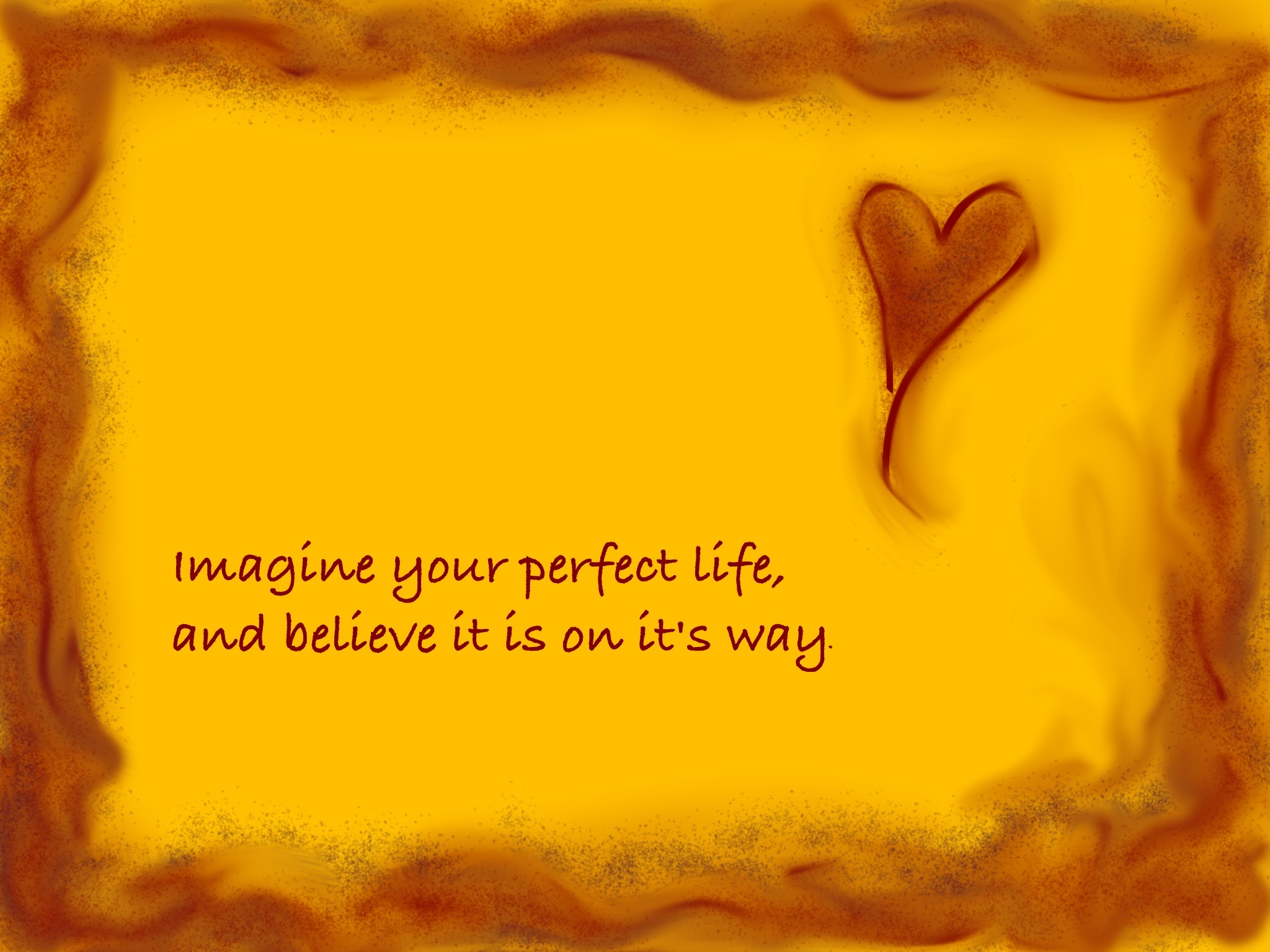 """Quote on painted background: """"Imagine your perfect life, and believe it is on it's way."""""""