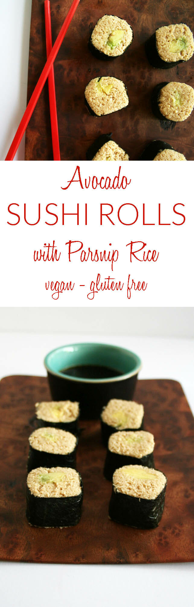 Avocado Sushi Rolls with Parsnip Rice collage photo with text.