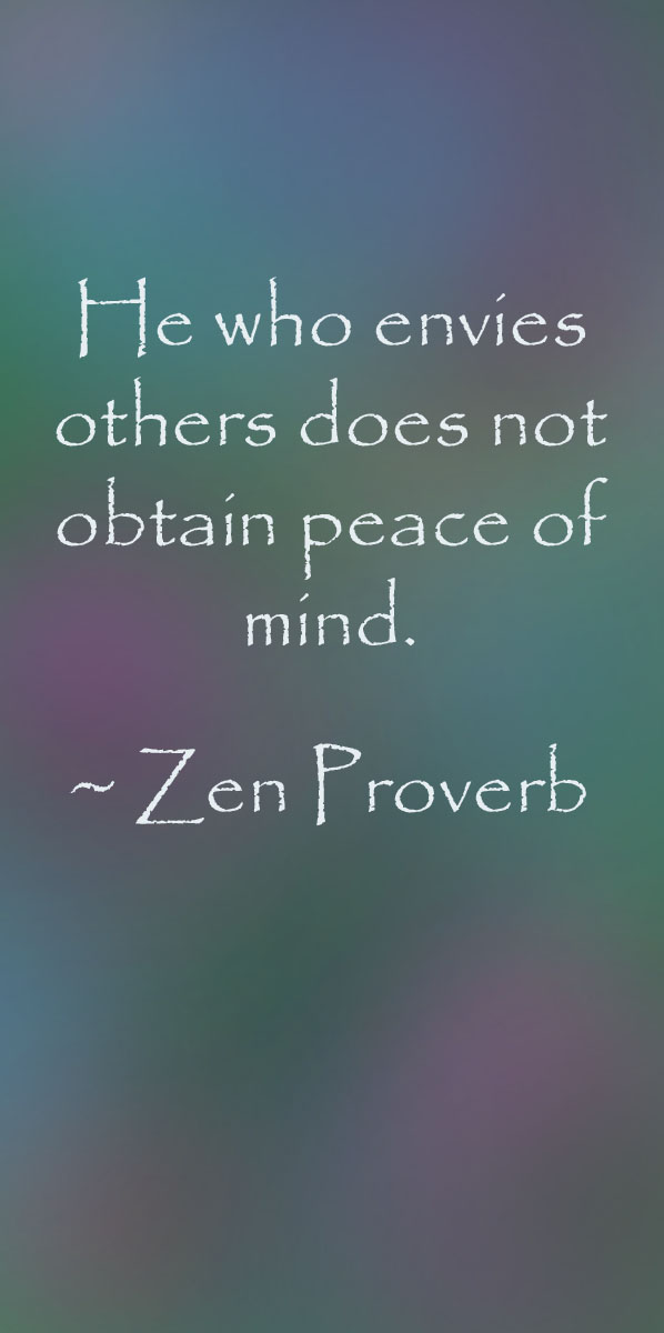 """""""He who envies others does not obtain peace of mind."""" - Zen proverb written on a painterly background."""