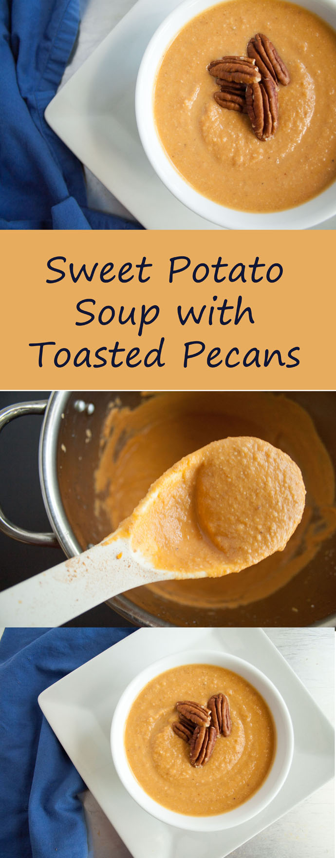 Sweet Potato Soup with Toasted Pecans collage photo with text.