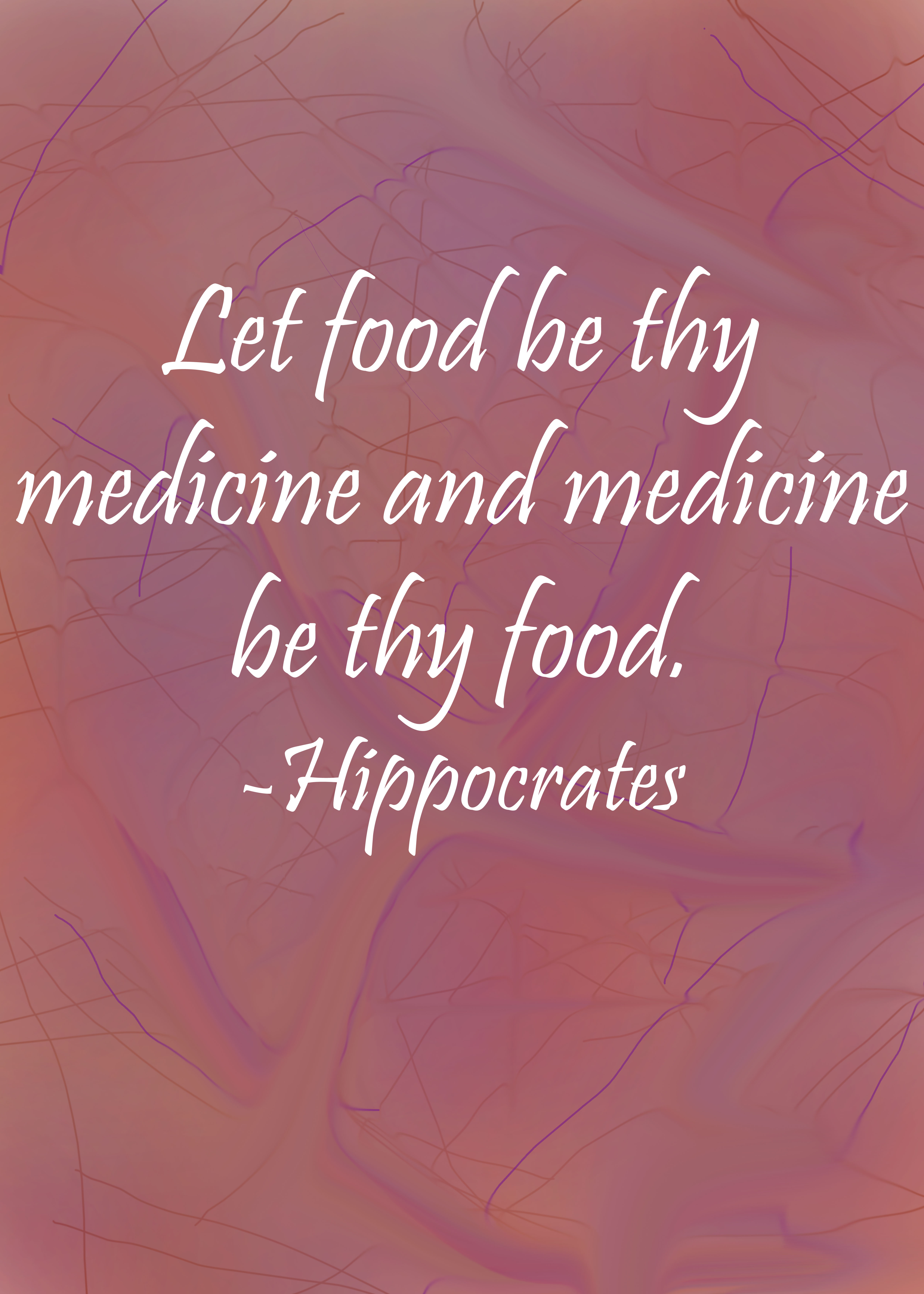 """""""Let food be thy medicine and medicine be thy food."""" - Hippocrates quote on a dark pink painterly background."""