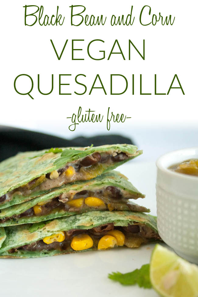 Black Bean and Corn Vegan Quesadilla photo with text.
