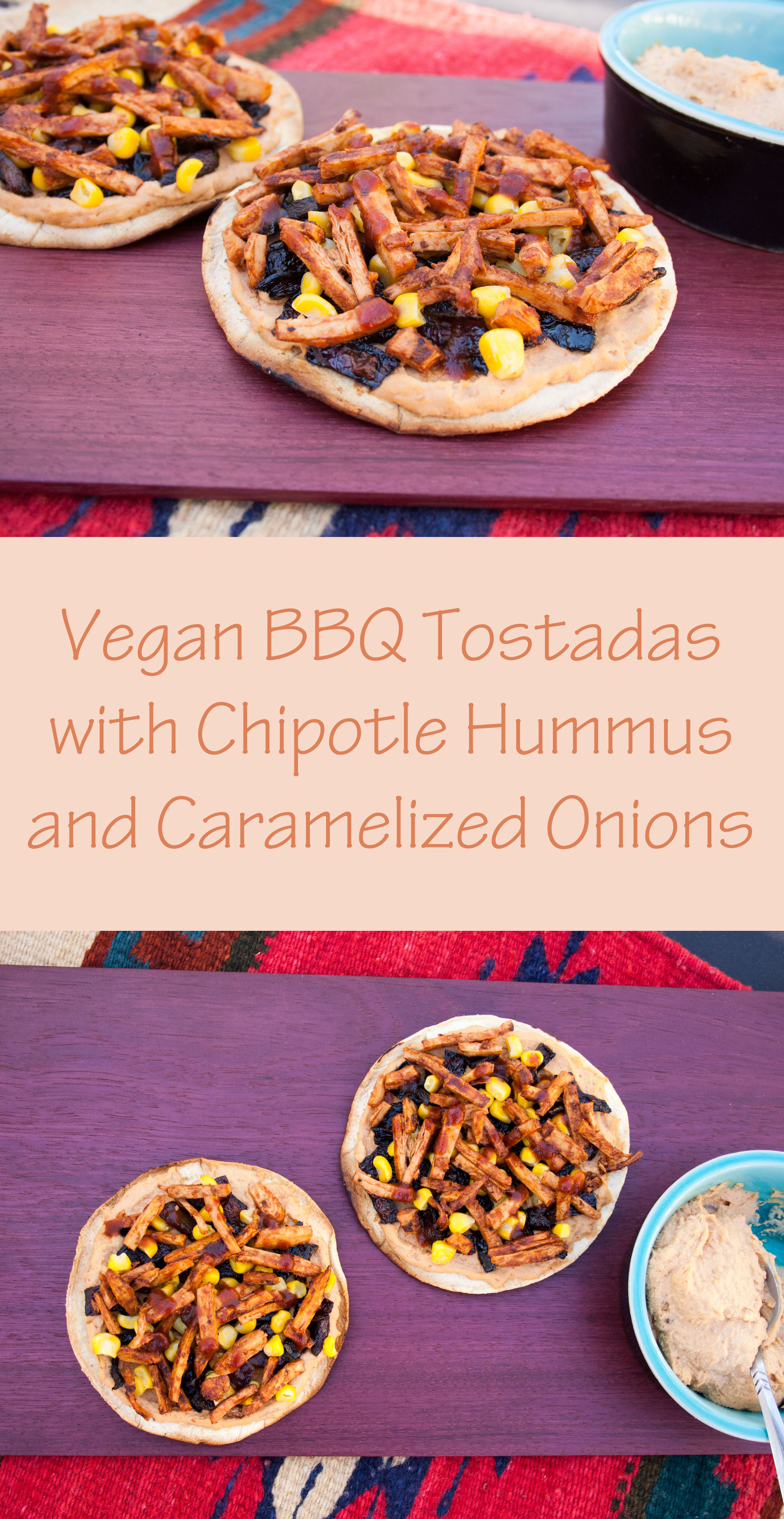 Vegan BBQ Tostadas with Chipotle Hummus and Caramelized Onions collage photo with text.