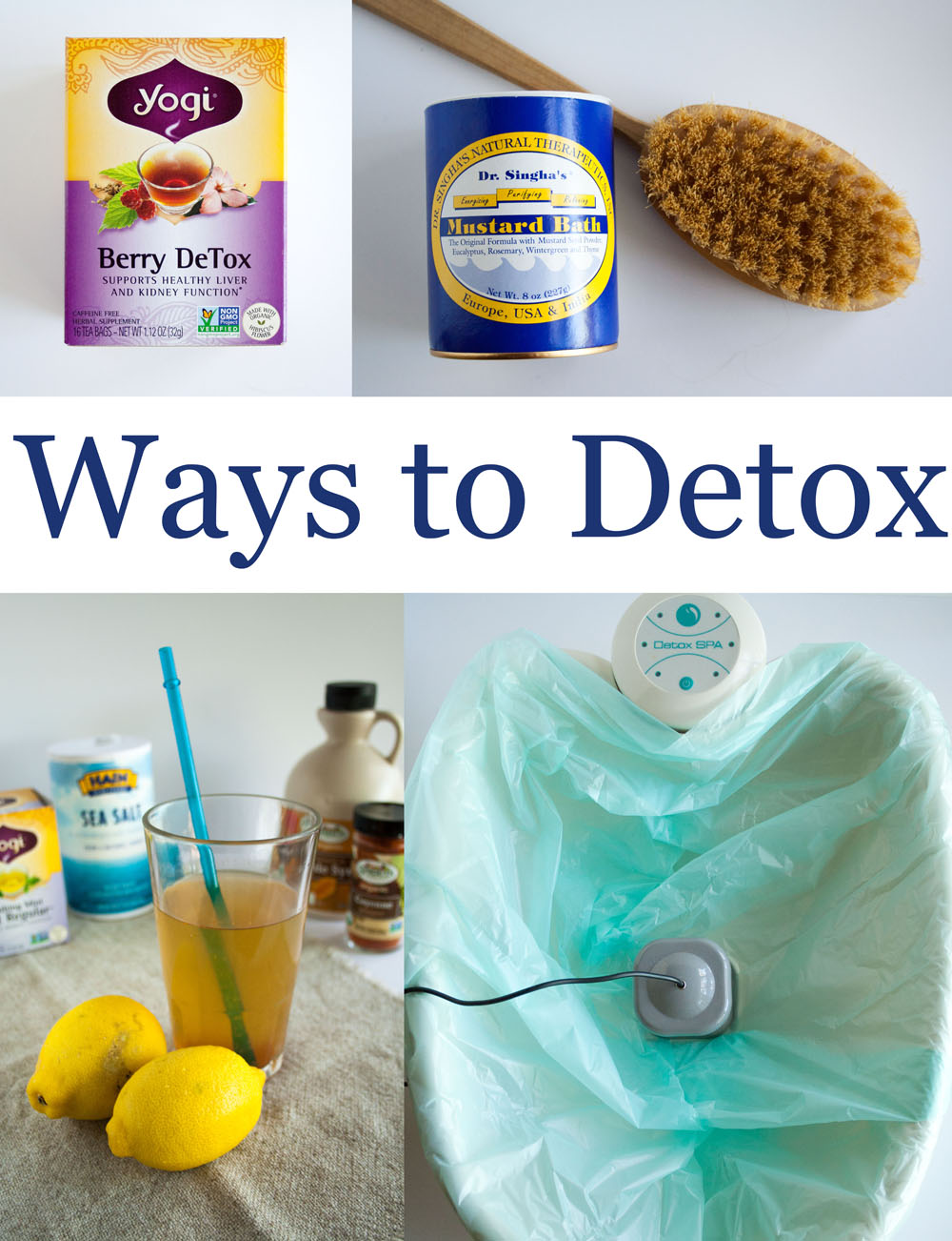Ways to Detox collage photo with tea, foot bath, dry brush, and lemonade drink.