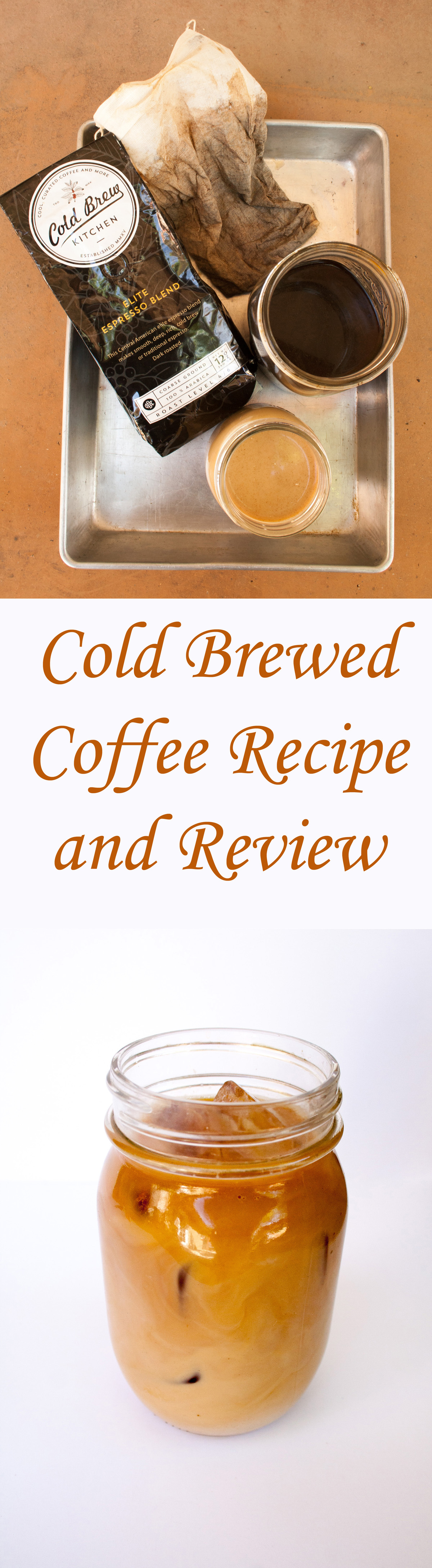 Cold Brewed Coffee Recipe and Review collage photo with text.