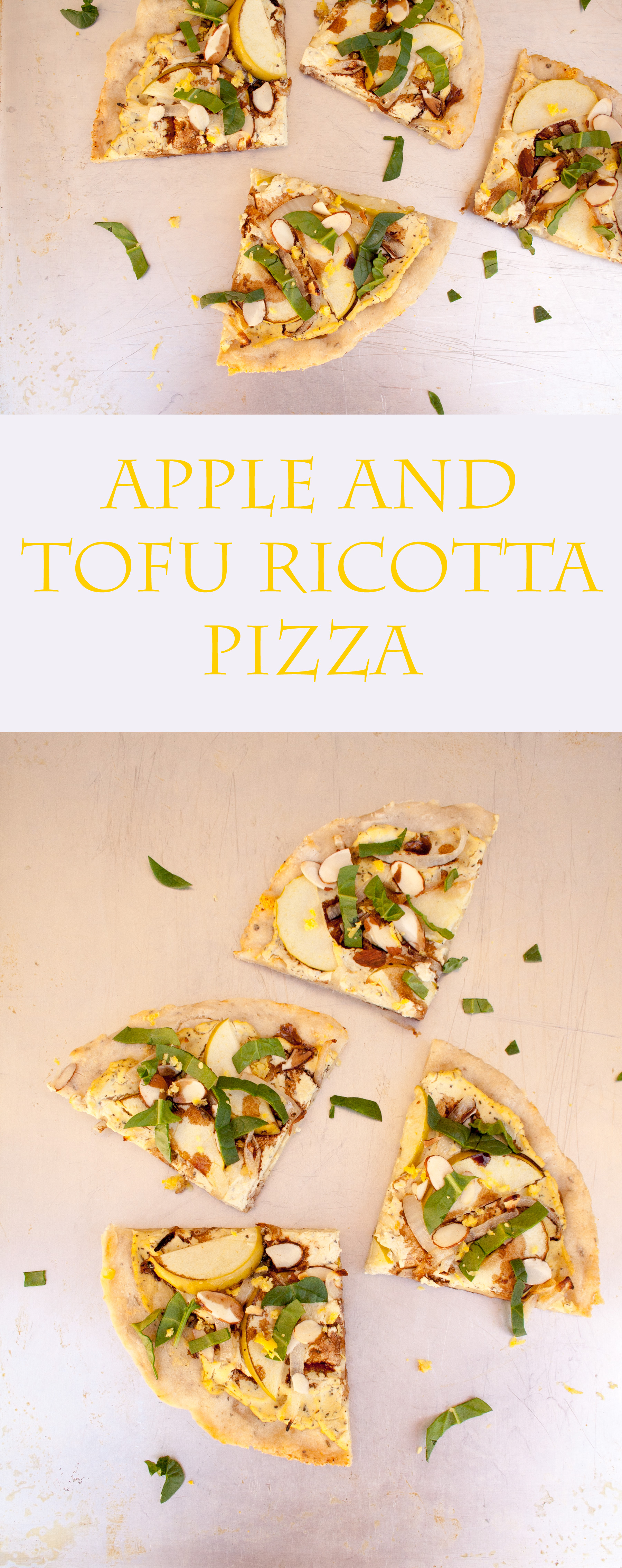 Apple and Tofu Ricotta Pizza collage photo with text.