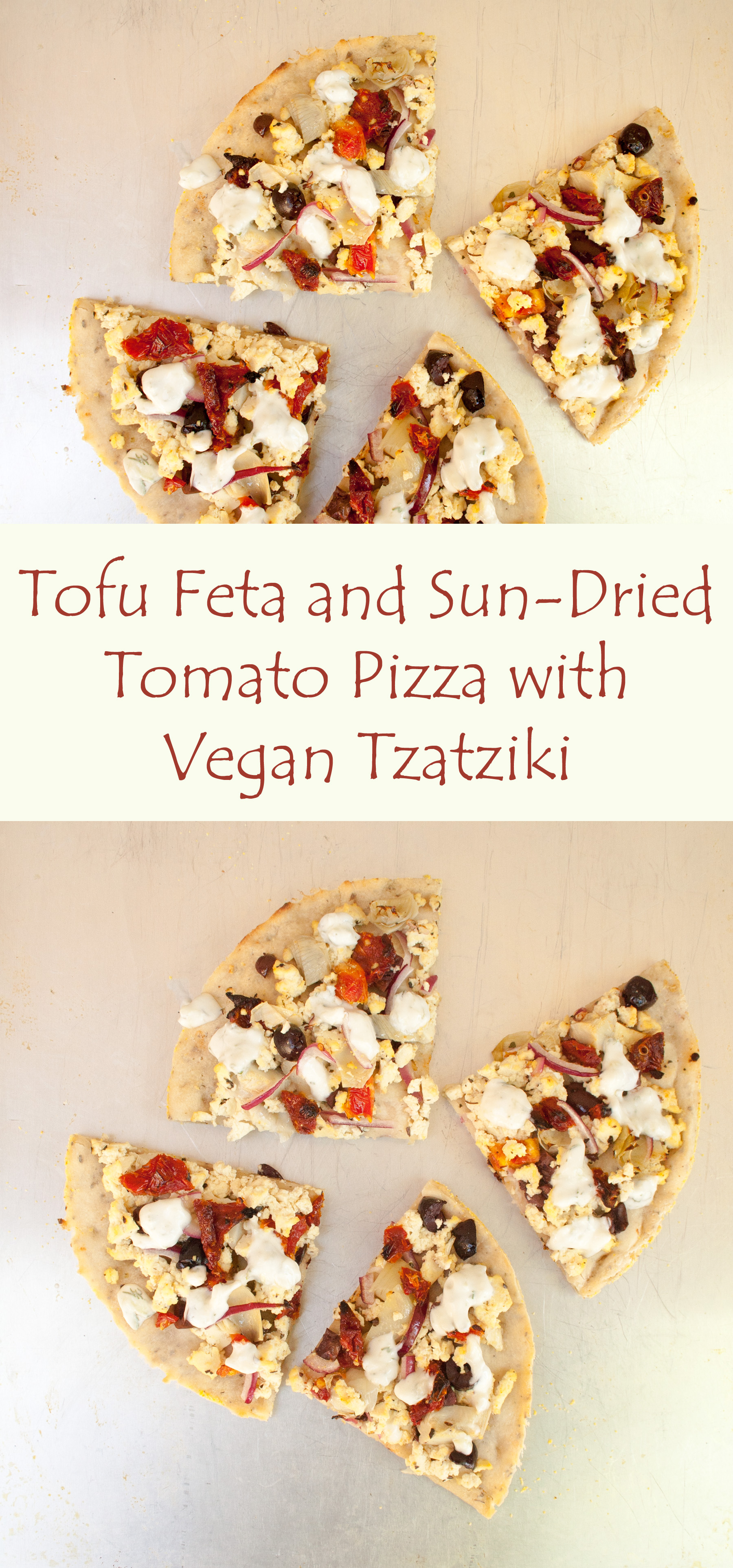 Tofu Feta and Sun-Dried Tomato Pizza with Vegan Tzatziki collage photo with text.