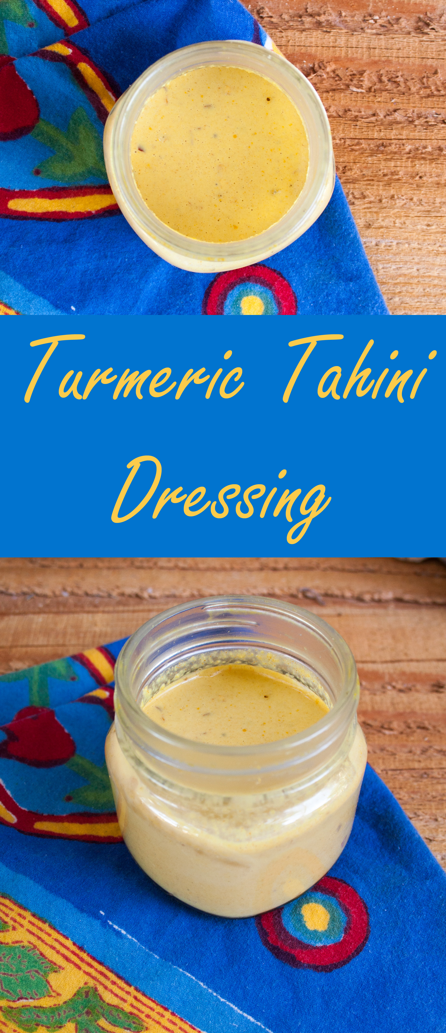 Turmeric Tahini Dressing - This savory dressing is really versatile. It goes well with sweet and savory flavors.