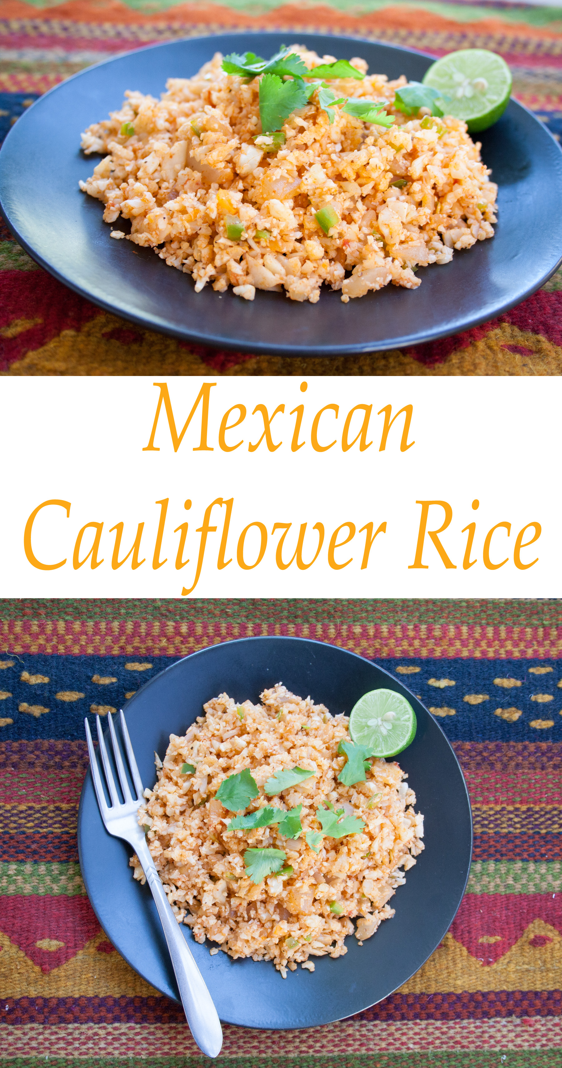 Mexican Cauliflower Rice collage photo with text.