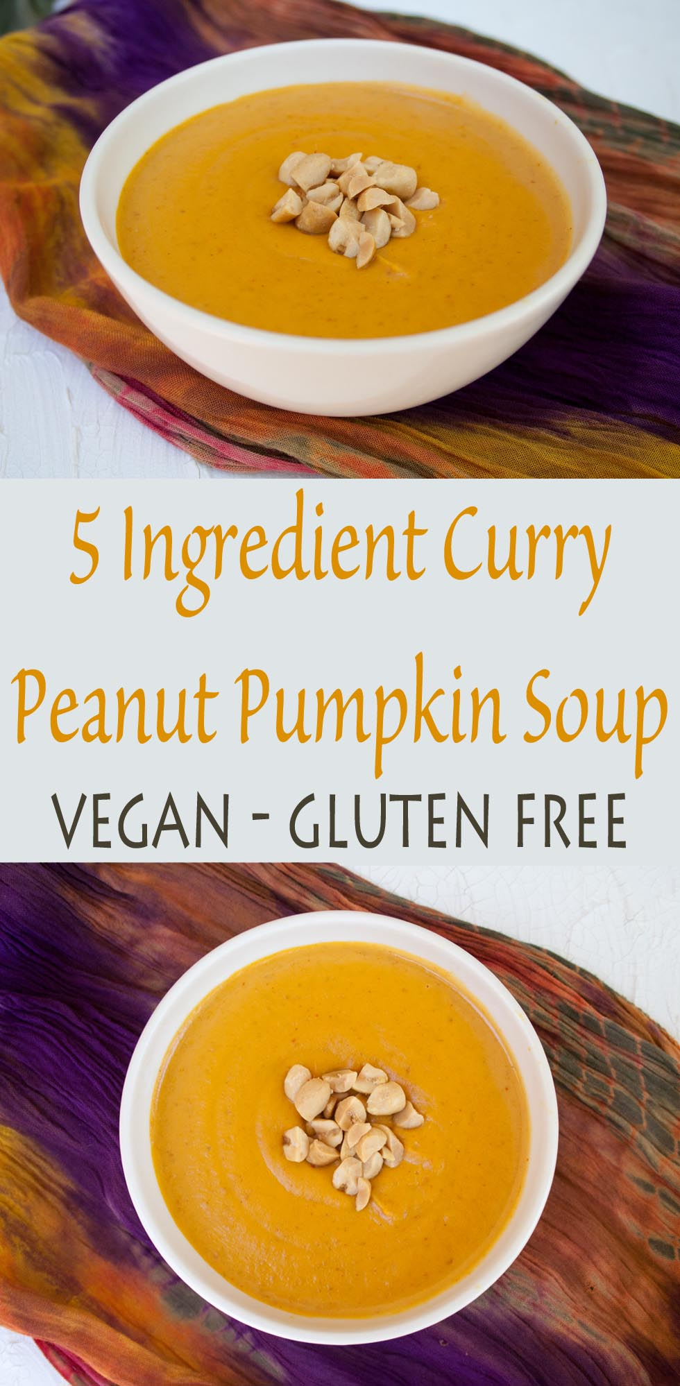 5 Ingredient Curry Peanut Pumpkin Soup collage photo with text.