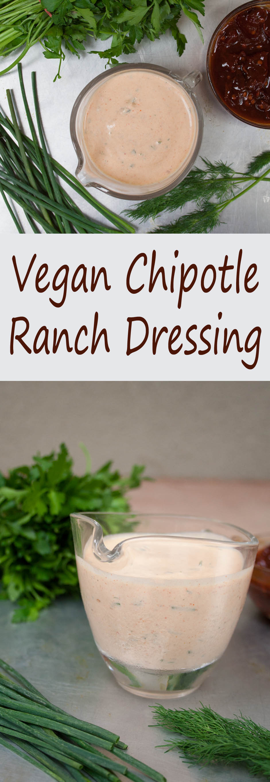 Vegan Chipotle Ranch Dressing collage photo with two photos and text in between.
