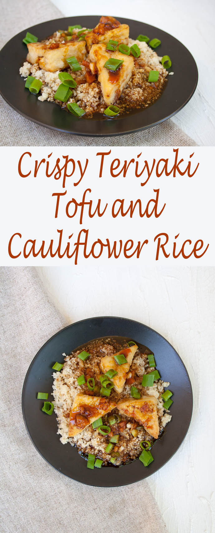 Crispy Teriyaki Tofu and Cauliflower Rice collage photo with text.