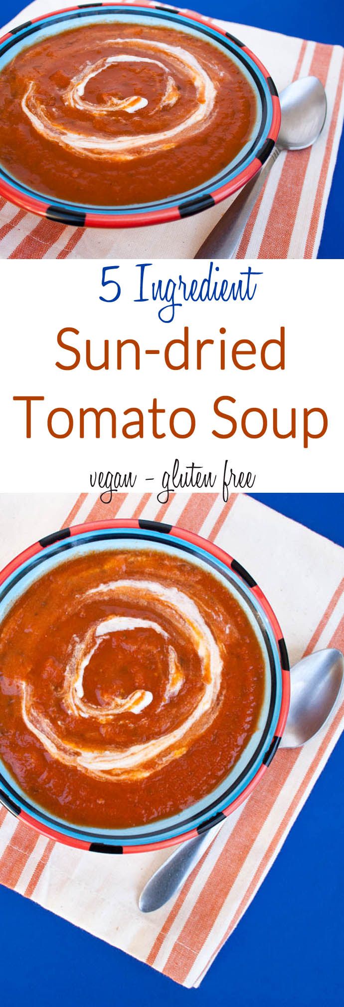 5 Ingredient Sun-dried Tomato Soup collage photo with text in the middle.