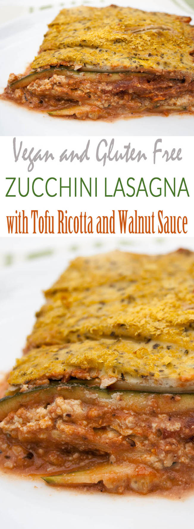 Vegan Zucchini Lasagna with Tofu Ricotta and Walnut Sauce collage photo with text.