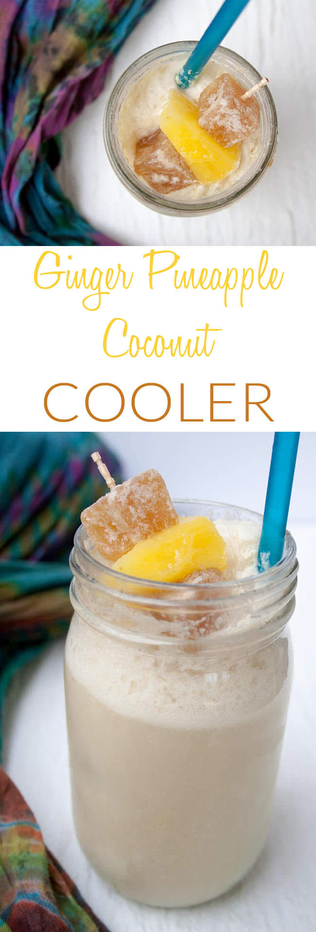 Ginger Pineapple Coconut Cooler collage photo with text