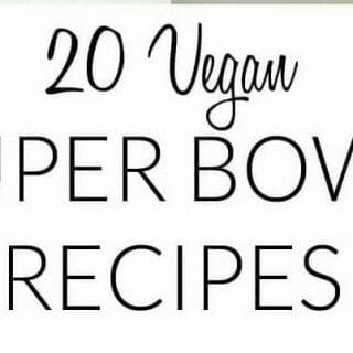 20 Vegan Super Bowl Recipes