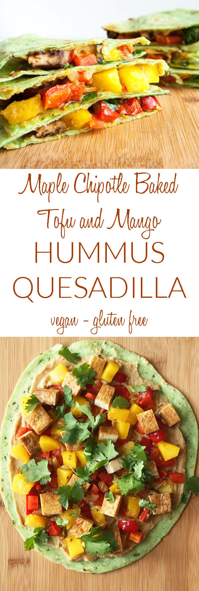 Maple Chipotle Baked Tofu and Mango Hummus Quesadilla collage photo with text.