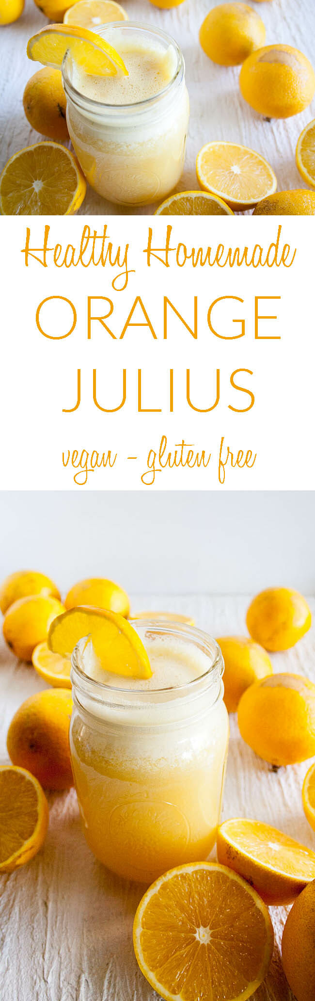 Healthy Homemade Orange Julius collage photo with text.