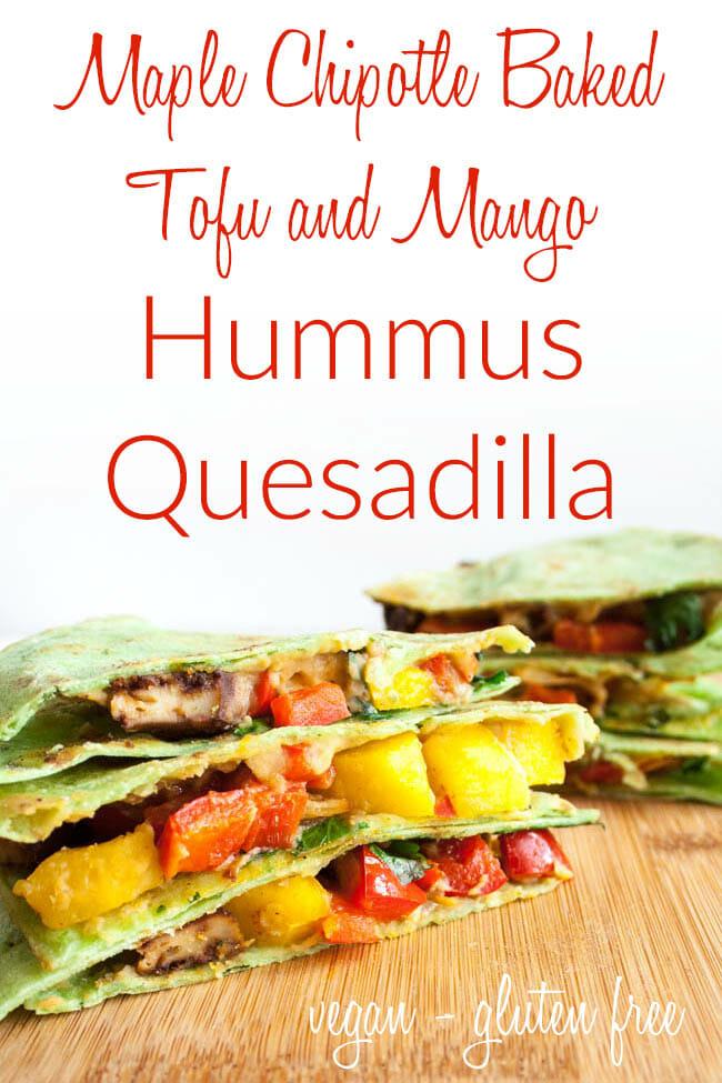 Maple Chipotle Baked Tofu and Mango Hummus Quesadilla photo with text.