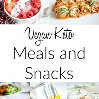 Vegan Keto Meals and Snacks