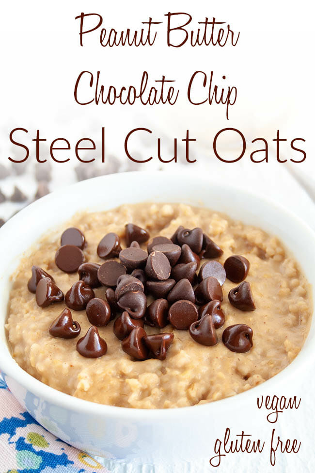 Peanut Butter Chocolate Chip Steel Cut Oats photo with text.